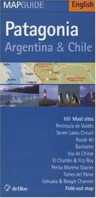 Patagonia - Argentina & Chile - Map Guide 9789879445174