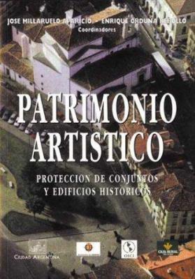 Patrimonio Artistico: Proteccion de Conjuntos y Edificios Historicos 9789875072015