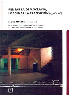 Pensar La Democracia, Imaginar La Transicion (1976/2006) 9789872040260