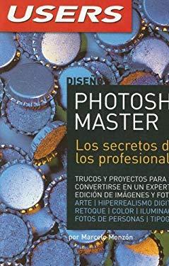 Photoshop Master: Los Secretos de Los Profesionales 9789871347124