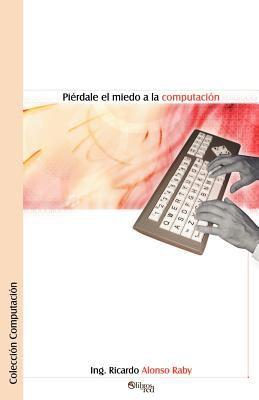 Pierdale el Miedo a la Computacion