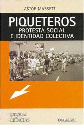 Piqueteros: Protesta Social E Identidad Colectiva 9789872020088