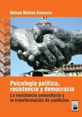 Psicologia Politica, Resistencia y Democracia 9789871111107