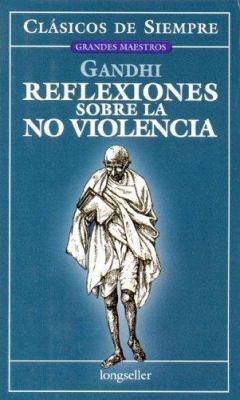 Reflexiones Sobre La No Violencia 9789875505001