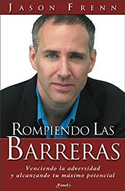 Rompiendo las Barreras: Venciendo la Adversidad y Alcanzando Tu Maximo Potencial 9789875571044