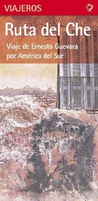 Ruta del Che - Viaje de Ernesto Che Guevara Por America del Sur 9789879445280