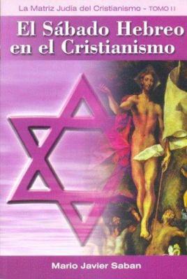 Sabado Hebreo En El Cristianismo, El - Tomo 2 9789874378675