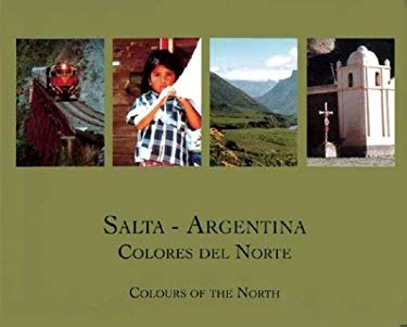 Salta, Argentina: Colores del Norte = Colours of the North 9789871121021