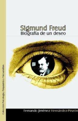Sigmund Freud. Biografia de Un Deseo 9789875610132