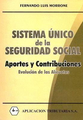 Sistema Unico de la Seguridad Social: Aportes y Contribuciones 9789871099436