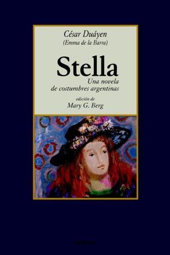Stella, Una Novela de Costumbres Argentinas 9789871136384