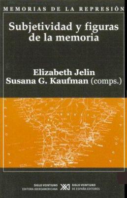 Subjetividad y Figuras de La Memoria 9789871013463