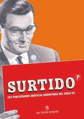 Surtido - 233 Publicidades Graficas Argentinas del Siglo XX 9789871068647