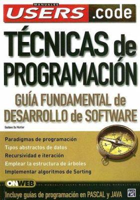 Tecnicas de Programacion: Guia Fundamental de Desarrollo de Software 9789875262683
