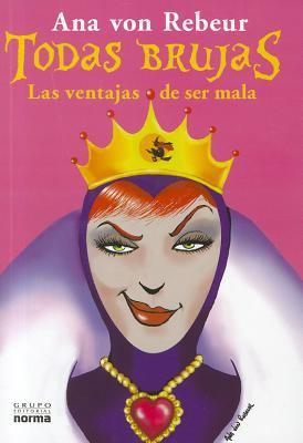 Todas Brujas: Las Ventajas de Ser Mala 9789875452800