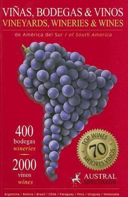 Vinas, Bodegas & Vinos de America del Sur/South American Vineyards, Wineries & Wines 9789872091439