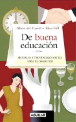 de Buena Educacion - Modales y Protocolo Social Para El Siglo XXI 9789870403425