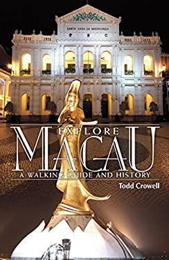 Explore Macau: A Walking Guide and History 9789881900227