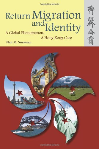 Return Migration and Identity: A Global Phenomenon, a Hong Kong Case 9789888028849