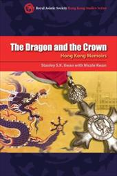 The Dragon and the Crown: Hong Kong Memoirs 12594123