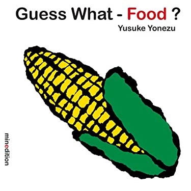 Guess WhatFood? (Yonezu, Guess What?, board books)