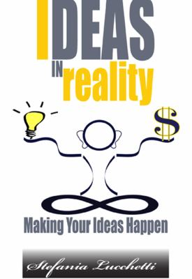 Ideas in Reality: Making Your Ideas Happen 9789889975869
