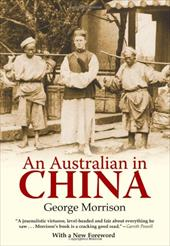 An Australian in China: Being the Narrative of a Quiet Journey Across China to Burma