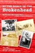 By the Banks of the Brokenhead: One Life, and One Summer, on the Canadian Prairie 9789889836238