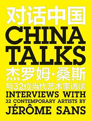 China Talks: Interviews with 32 Contemporary Artists 9789881803306