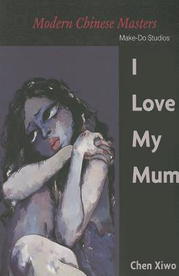 I Love My Mum 9789881841926