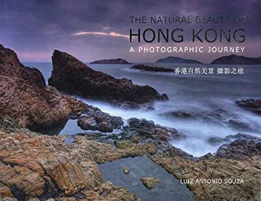 Natural Beauty of Hong Kong: A Photographic Journey 9789881882349