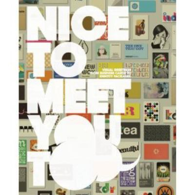 Nice to Meet You Too: Visual Greetings from Business Cards and Identity Packages