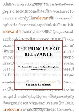 The Principle of Relevance: The Essential Strategy to Navigate Through the Information Age 9789889975821