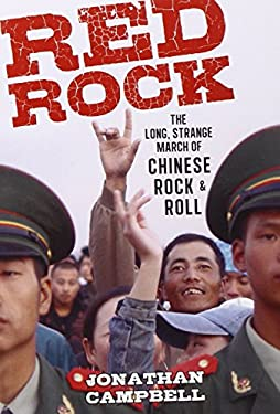 Red Rock: The Long, Strange March of Chinese Rock & Roll 9789881998248