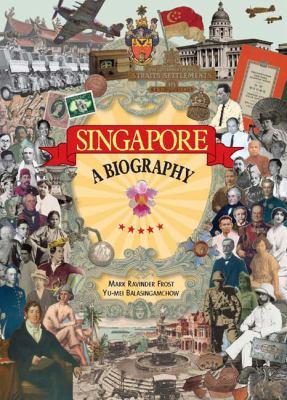 Singapore: A Biography 9789888028177