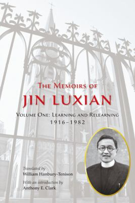 The Memoirs of Jin Luxian: Learning and Relearning, 1916-1982 9789888139675