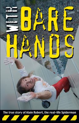 With Bare Hands: The True Story of Alain Robert, the Real-Life Spiderman 9789889979928