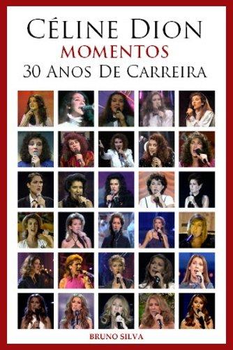 Celine Dion: Momentos - 30 Anos de Carreira 9789899668515
