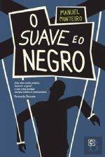 O Suave e o Negro (Portuguese Edition) - Manuel Monteiro