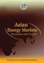 Asian Energy Markets: Dynamics and Trends