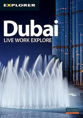 Explorer Dubai: Live Work Explore [With Map] 9789948441984