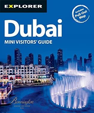 Explorer Dubai Mini Visitors' Guide: Maximizing Your Holiday, Minimizing Your Hand Luggage 9789948441021