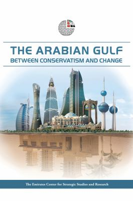 The Arabian Gulf: Between Conservatism and Change 9789948140122