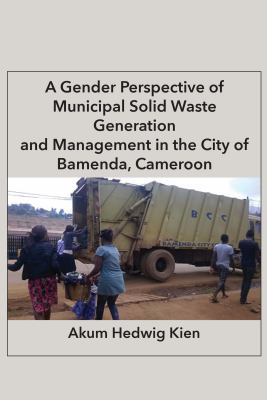 A Gender Perspective of Municipal Solid Waste Generation and Management in the City of Bamenda, Cameroon