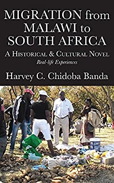 Migration from Malawi to South Africa: A Historical & Cultural Novel