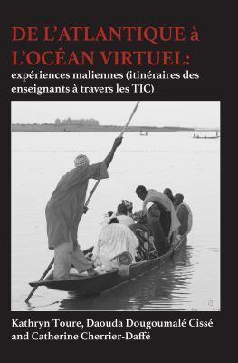 de L'Atlantique A L'Ocean Virtuel: Experiences Maliennes (Itineraires Des Enseignants a Travers Les Tic) (French Edition)
