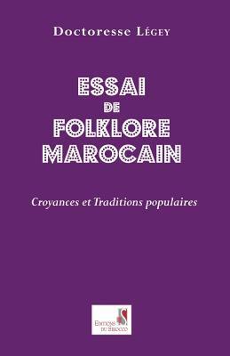 Essai de Folklore Marcain. Croyances Et Traditions Populaires
