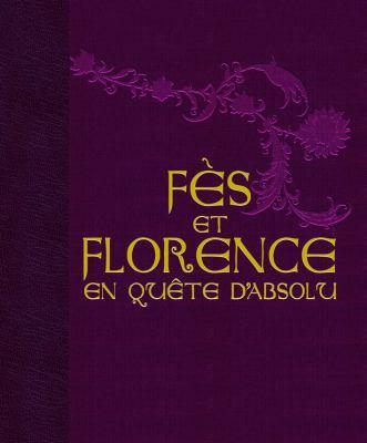 Fes Et Florence en Quete D'absolu 9789954494066