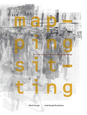 Mapping Sitting: On Portraiture and Photography 9789953004129