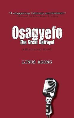 Osagyefo the Great Betrayal 9789956616381